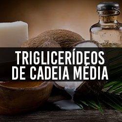 Triglicerídeos de Cadeia Média (MCT)